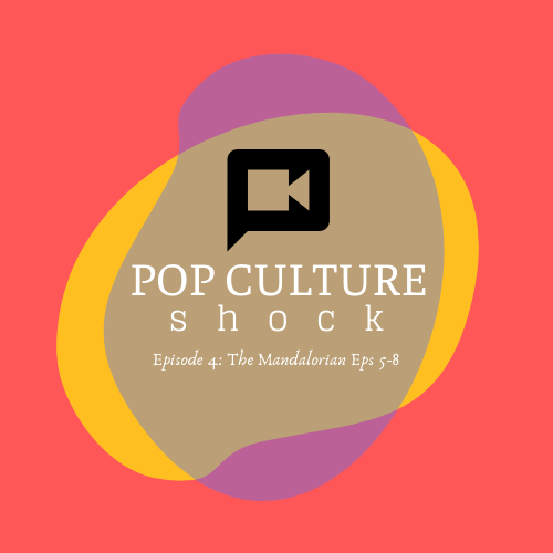 Pop Culture Shock: Episode 4